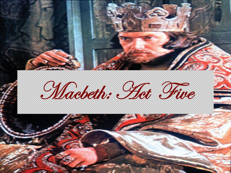 Macbeth: Act Five