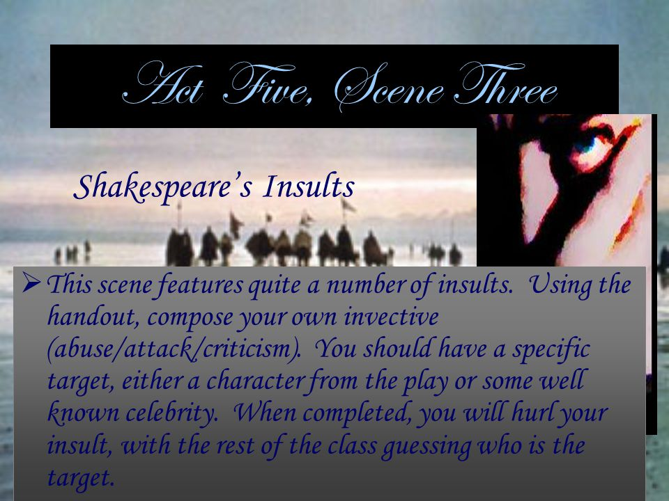 Act Five, Scene Three Shakespeare's Insults