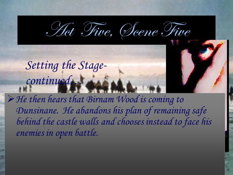Act Five, Scene Five Setting the Stage-continued…