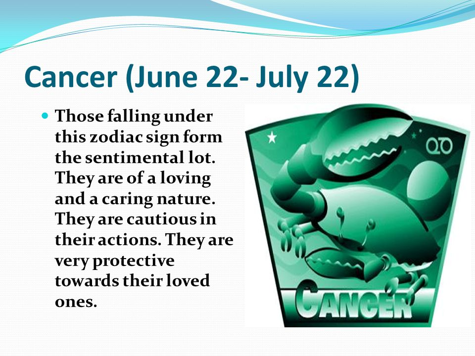 Cancer (June 22- July 22)