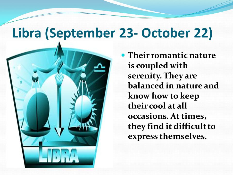 Libra (September 23- October 22)