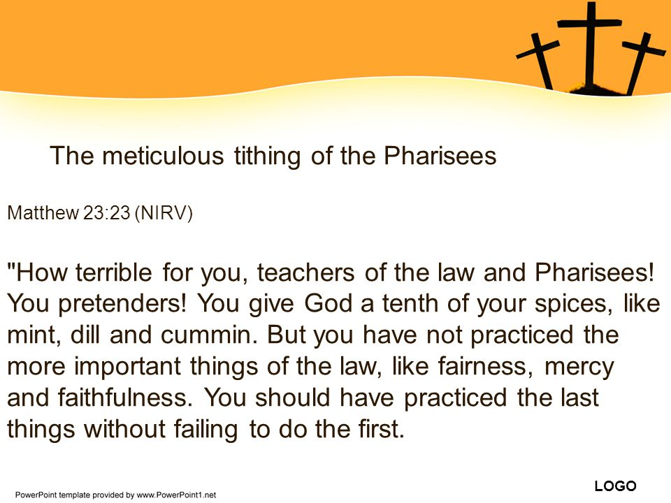 The meticulous tithing of the Pharisees