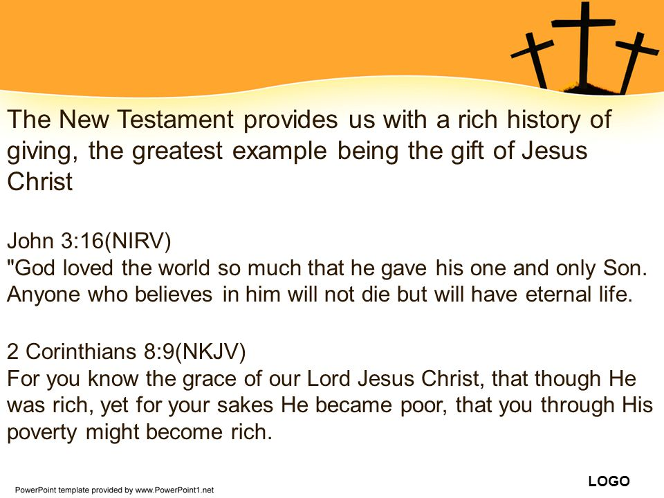 The New Testament provides us with a rich history of giving, the greatest example being the gift of Jesus Christ