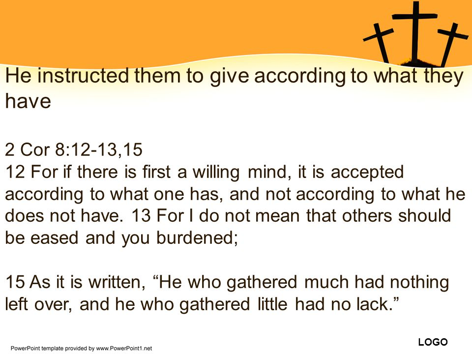 He instructed them to give according to what they have