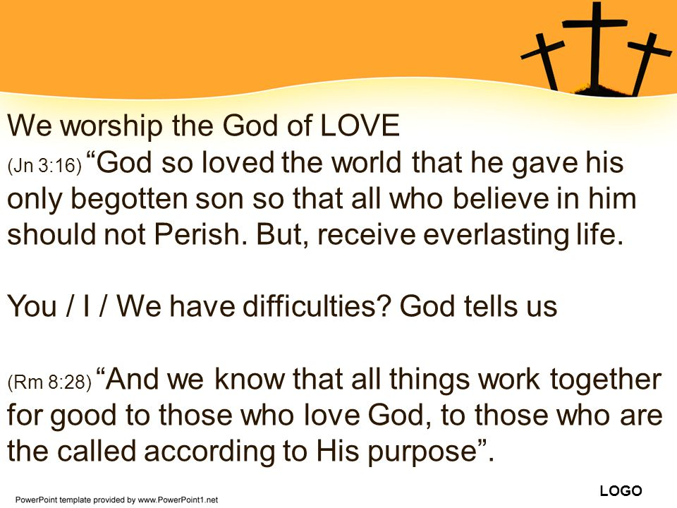We worship the God of LOVE