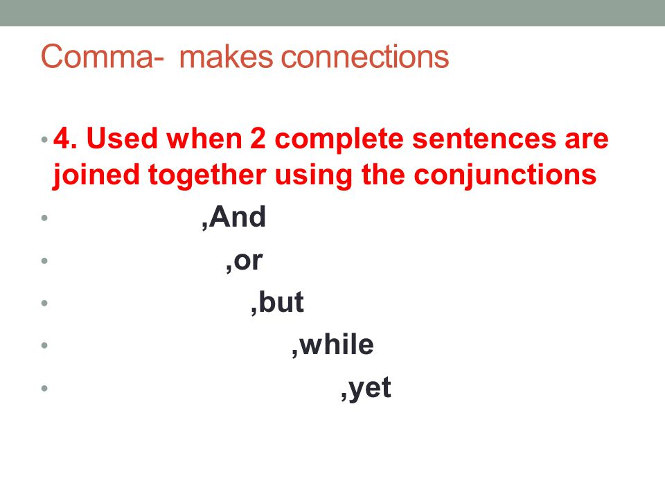 Comma- makes connections