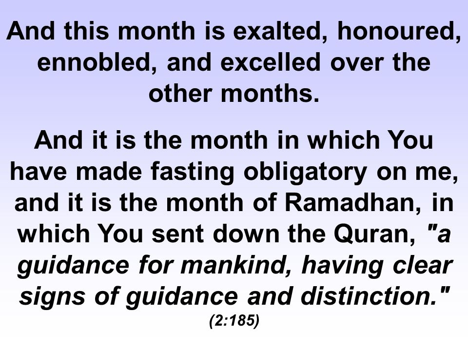 And this month is exalted, honoured, ennobled, and excelled over the other months.