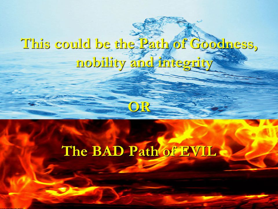 This could be the Path of Goodness, nobility and integrity