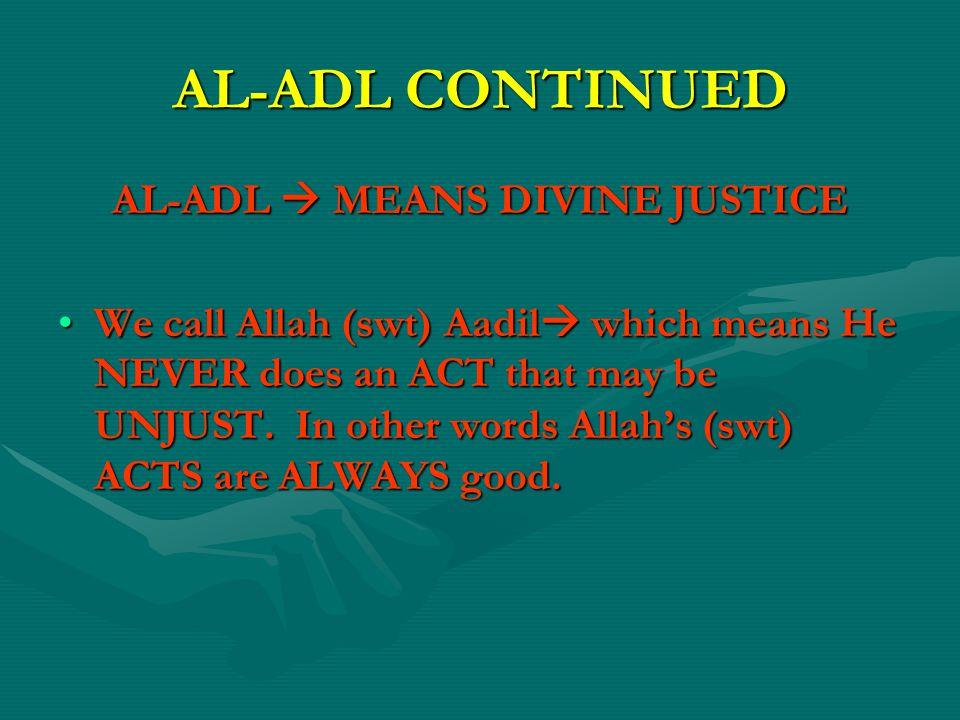 AL-ADL  MEANS DIVINE JUSTICE