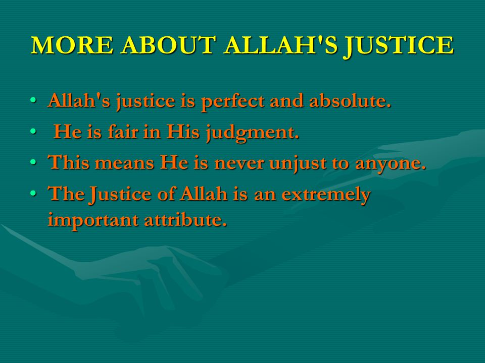 MORE ABOUT ALLAH S JUSTICE
