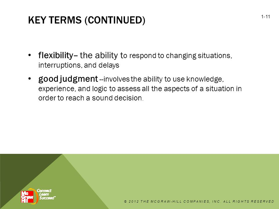 key terms (continued) flexibility– the ability to respond to changing situations, interruptions, and delays.