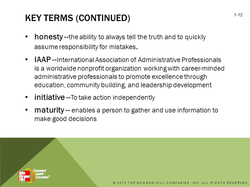 key terms (continued) honesty --the ability to always tell the truth and to quickly assume responsibility for mistakes.