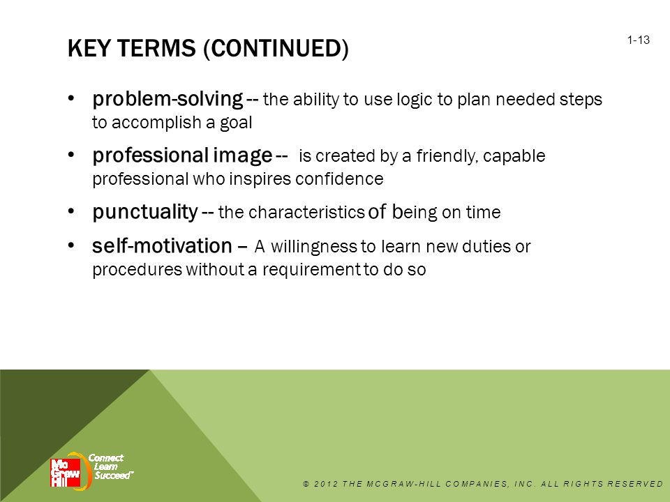 Key terms (continued) problem-solving -- the ability to use logic to plan needed steps to accomplish a goal.