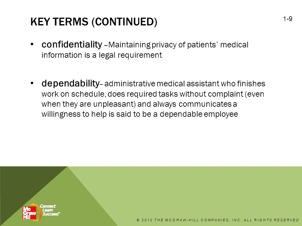 Key terms (continued) confidentiality –Maintaining privacy of patients' medical information is a legal requirement.
