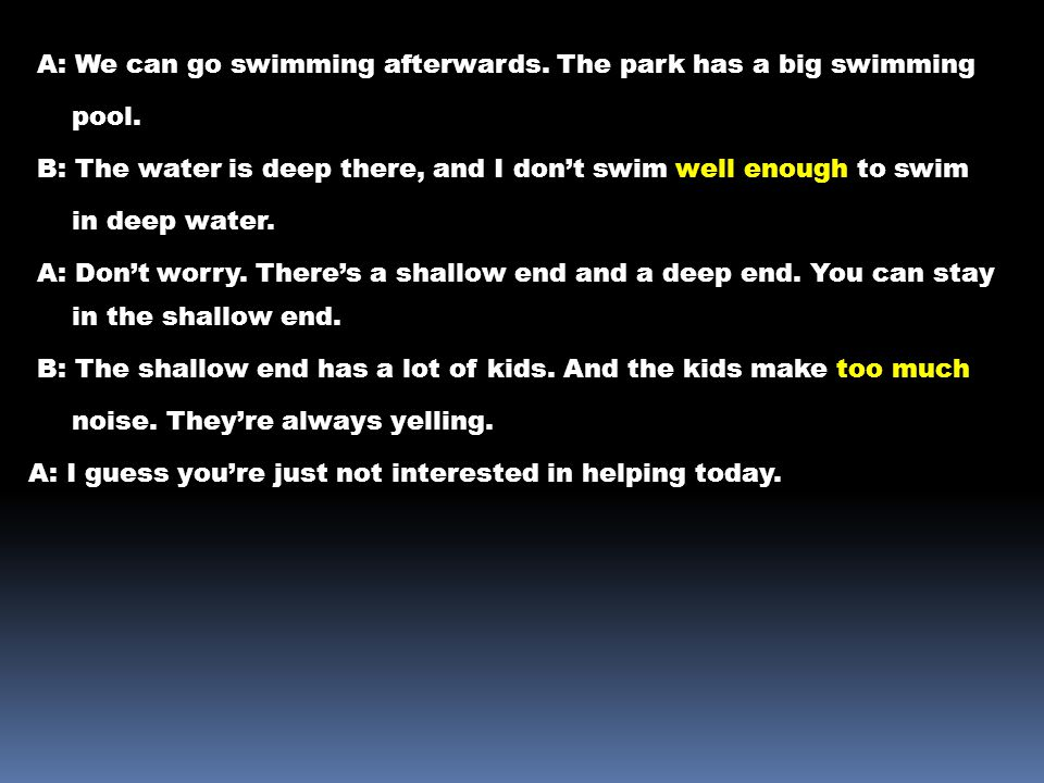 A: We can go swimming afterwards. The park has a big swimming