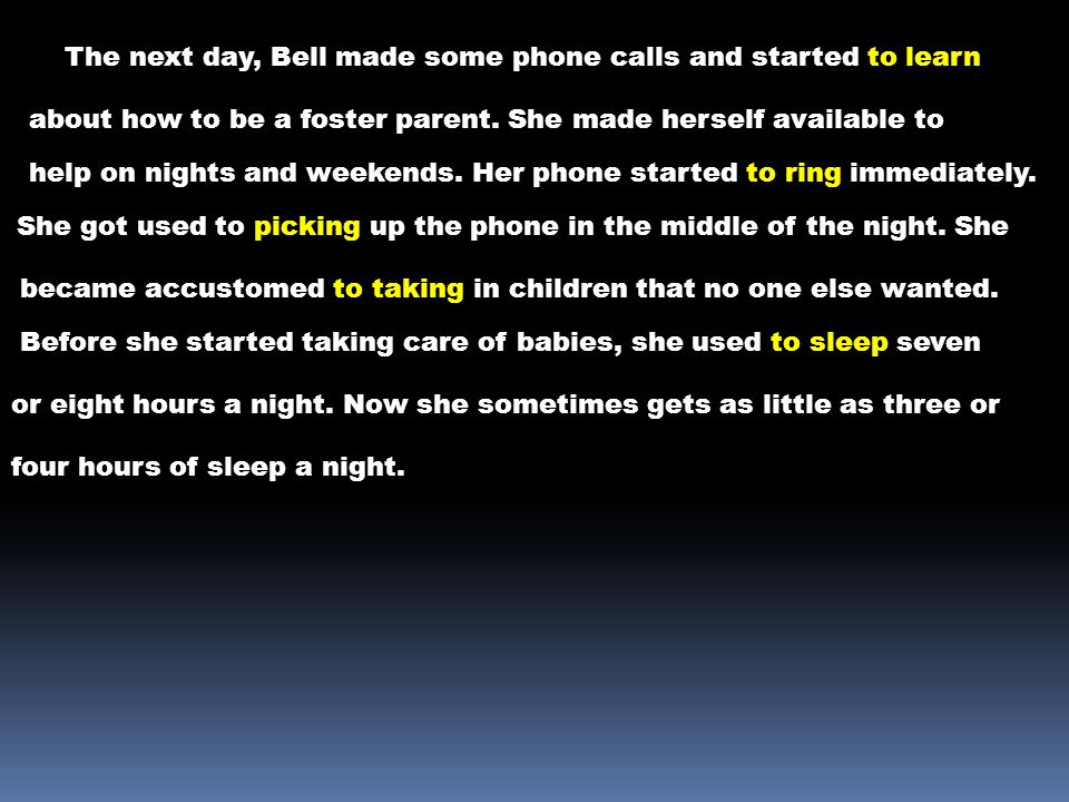 The next day, Bell made some phone calls and started to learn