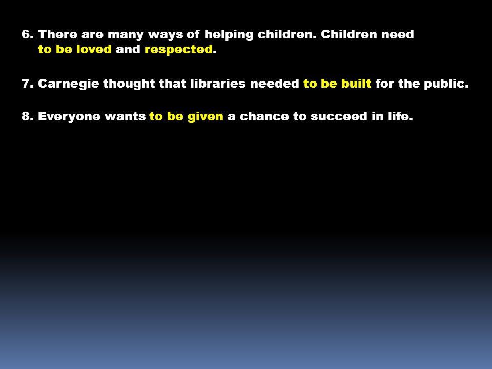 6. There are many ways of helping children. Children need