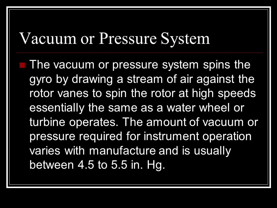 Vacuum or Pressure System