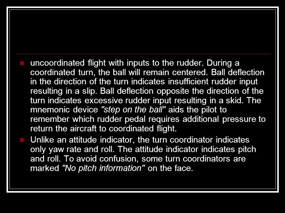 uncoordinated flight with inputs to the rudder