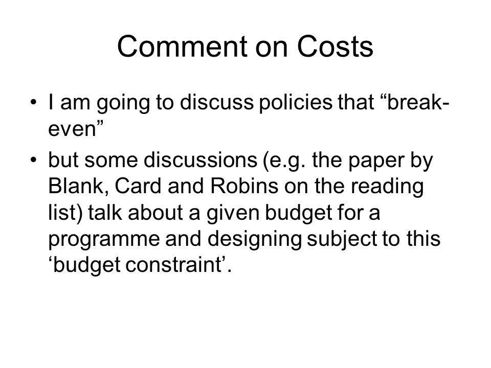 Comment on Costs I am going to discuss policies that break-even