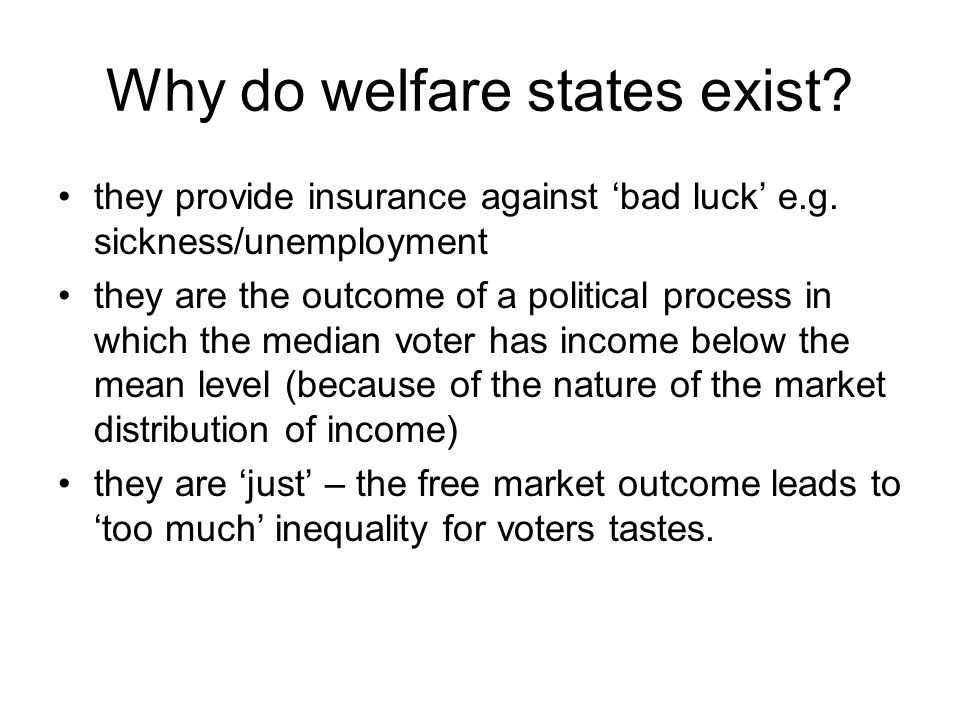 Why do welfare states exist