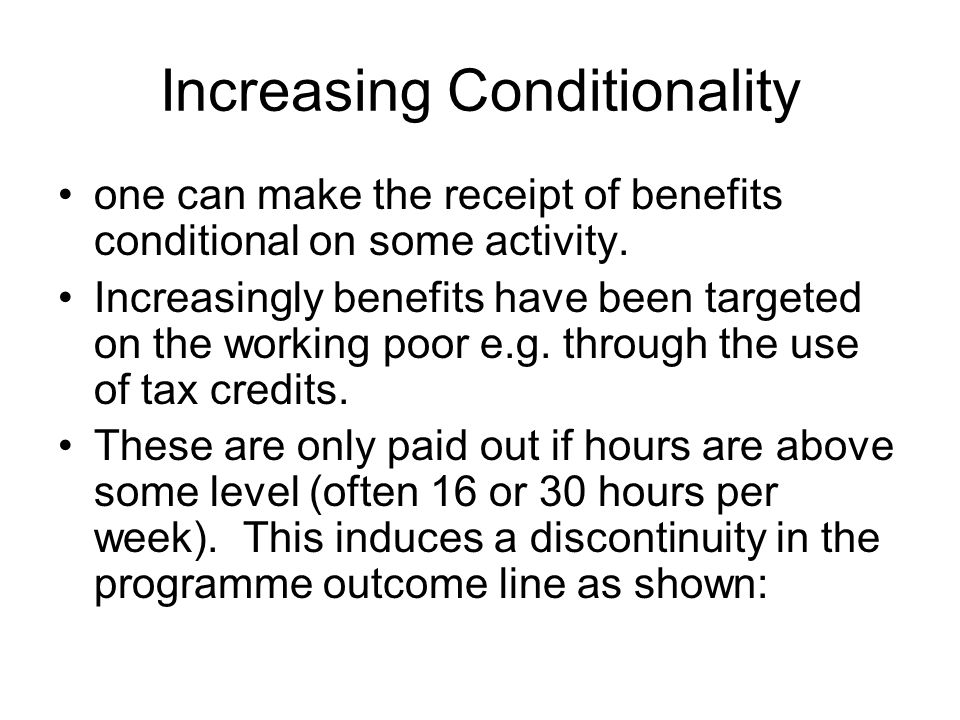 Increasing Conditionality