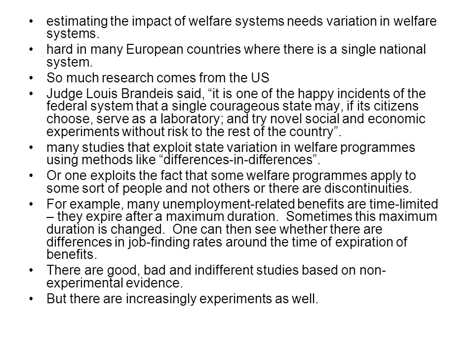 estimating the impact of welfare systems needs variation in welfare systems.