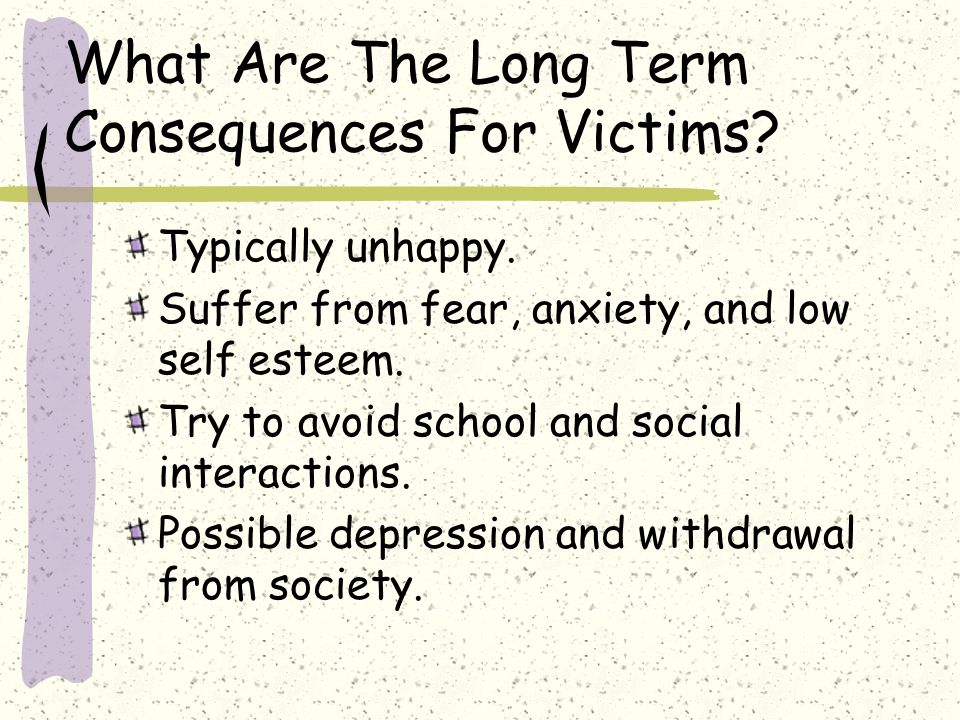 What Are The Long Term Consequences For Victims