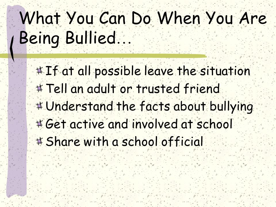 What You Can Do When You Are Being Bullied…