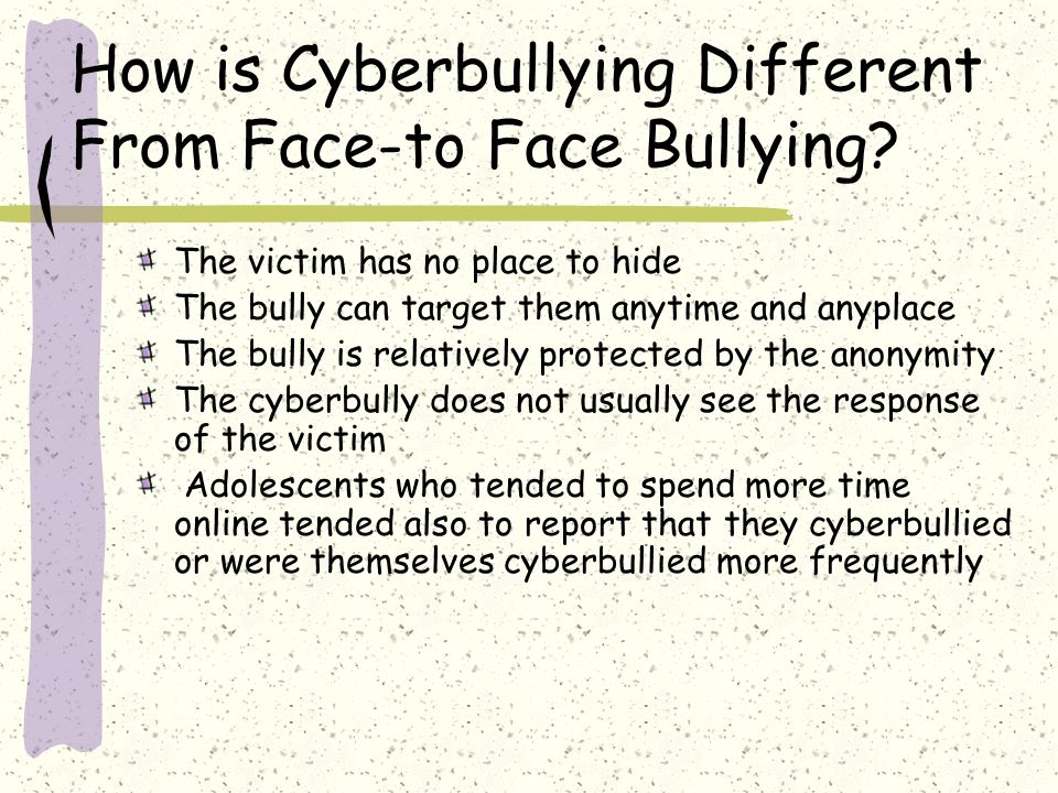 How is Cyberbullying Different From Face-to Face Bullying