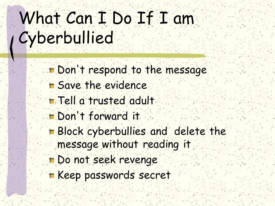 What Can I Do If I am Cyberbullied