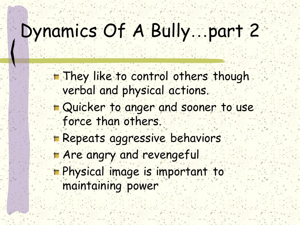 Dynamics Of A Bully…part 2