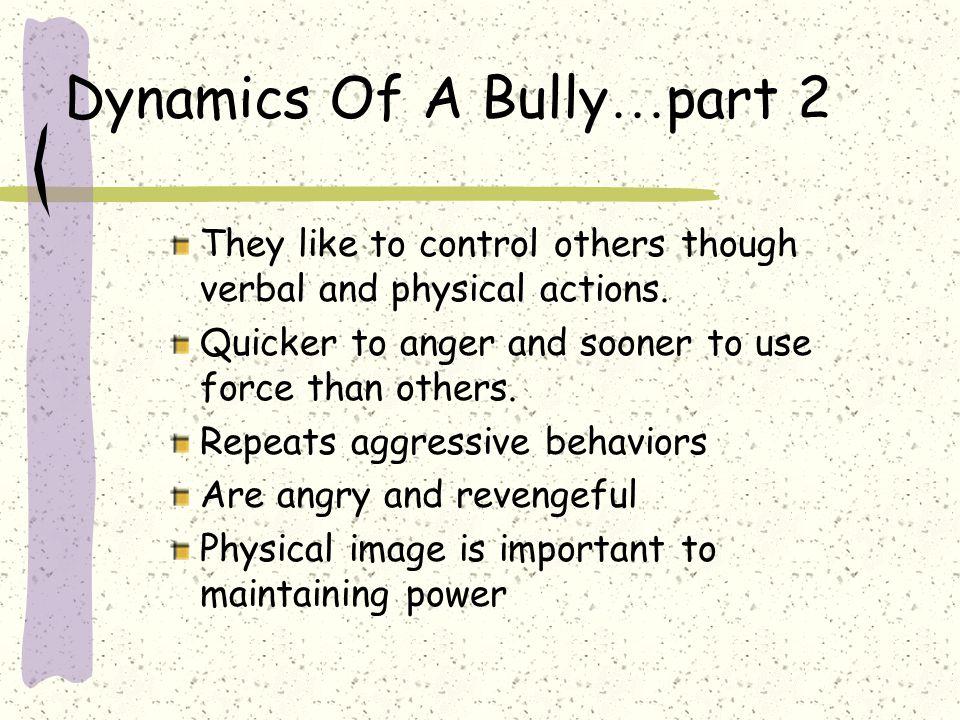 Dynamics Of A Bully…part 2