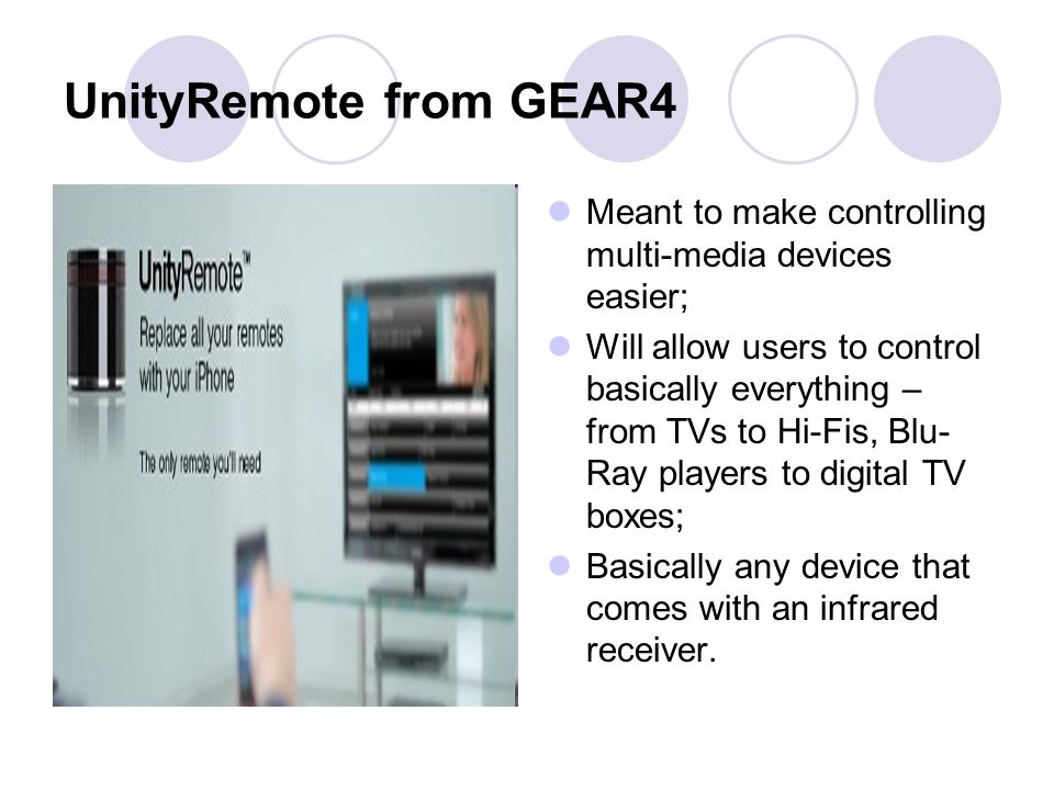 UnityRemote from GEAR4 Meant to make controlling multi-media devices easier;
