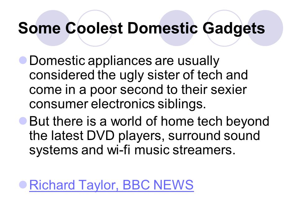 Some Coolest Domestic Gadgets