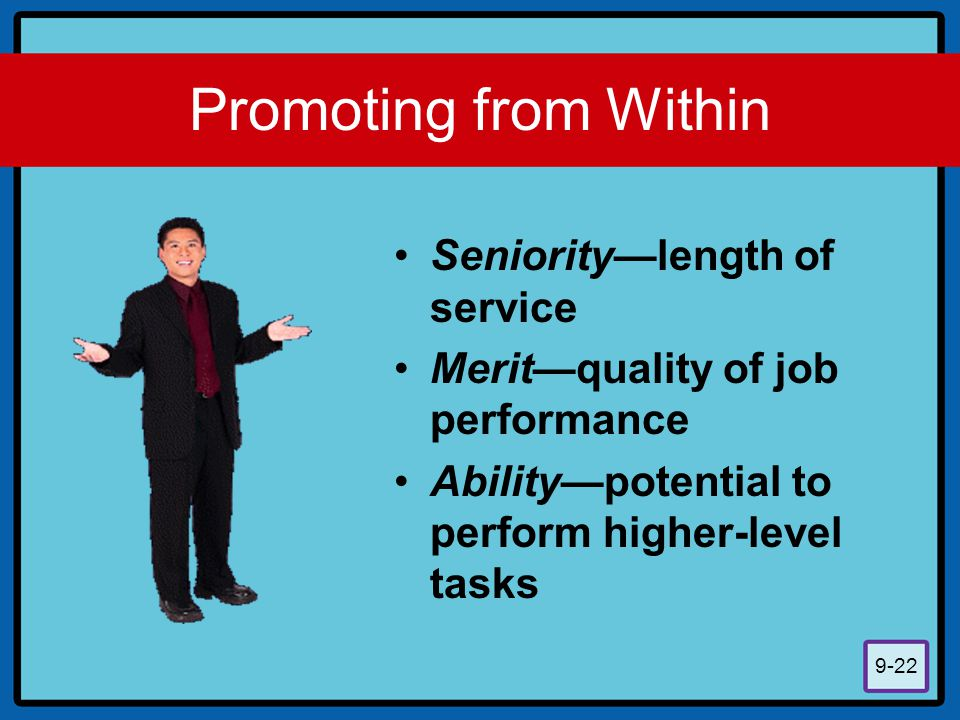 Promoting from Within Seniority—length of service