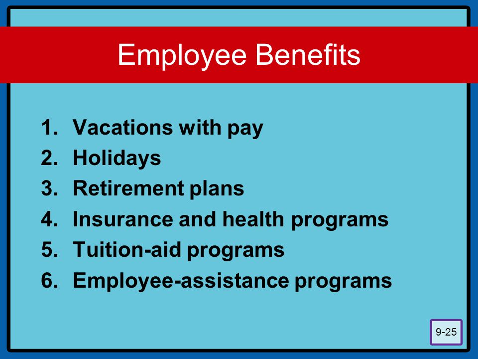 Employee Benefits Vacations with pay Holidays Retirement plans