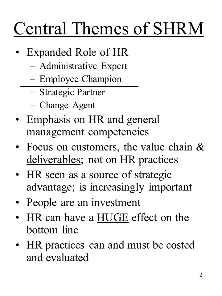 Central Themes of SHRM Expanded Role of HR