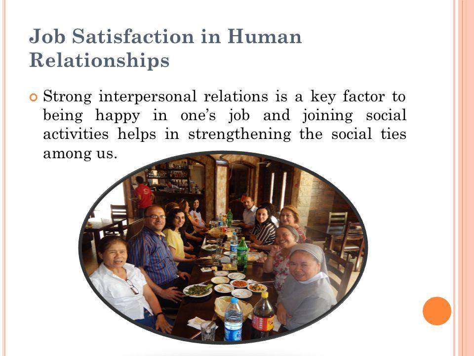 Job Satisfaction in Human Relationships