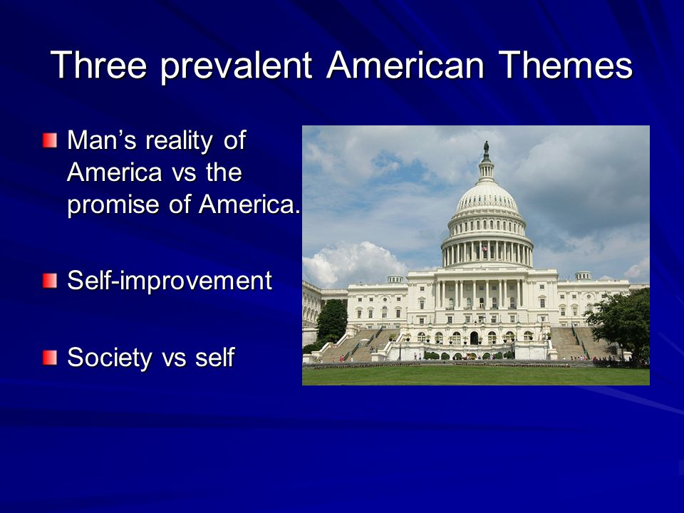 Three prevalent American Themes