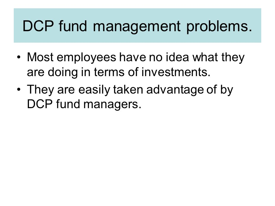 DCP fund management problems.