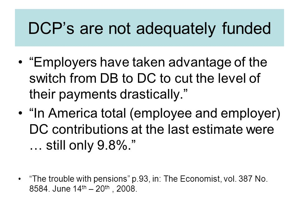 DCP's are not adequately funded