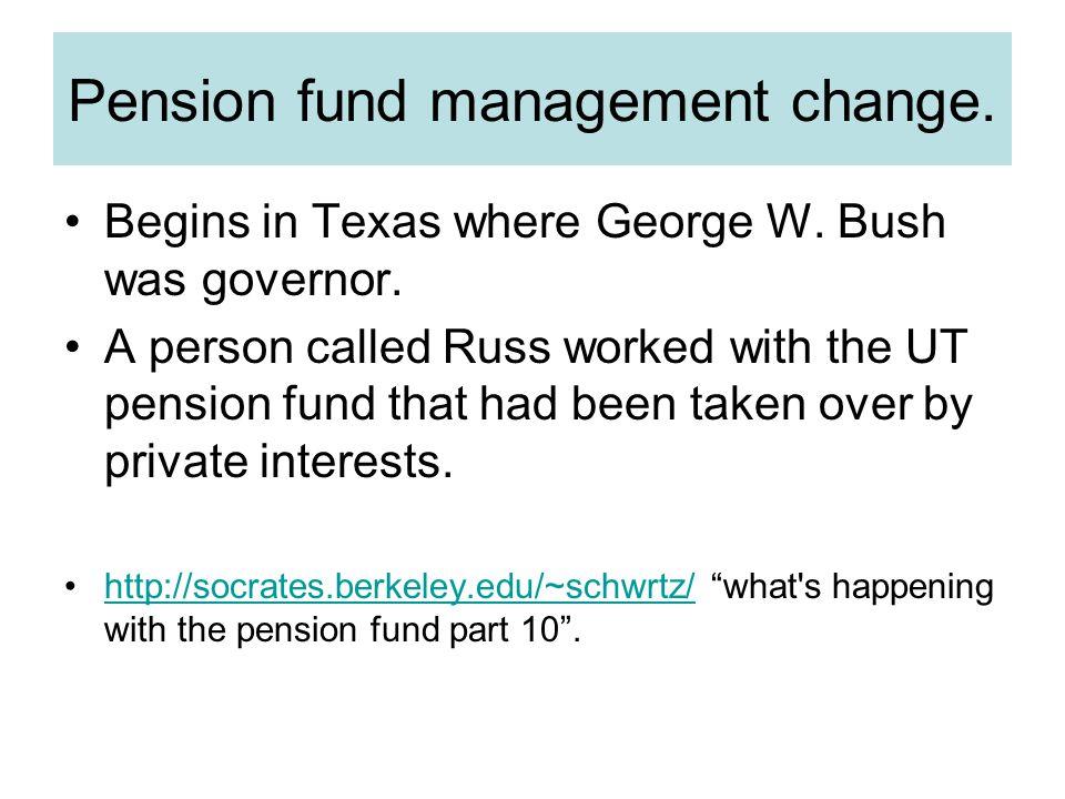 Pension fund management change.