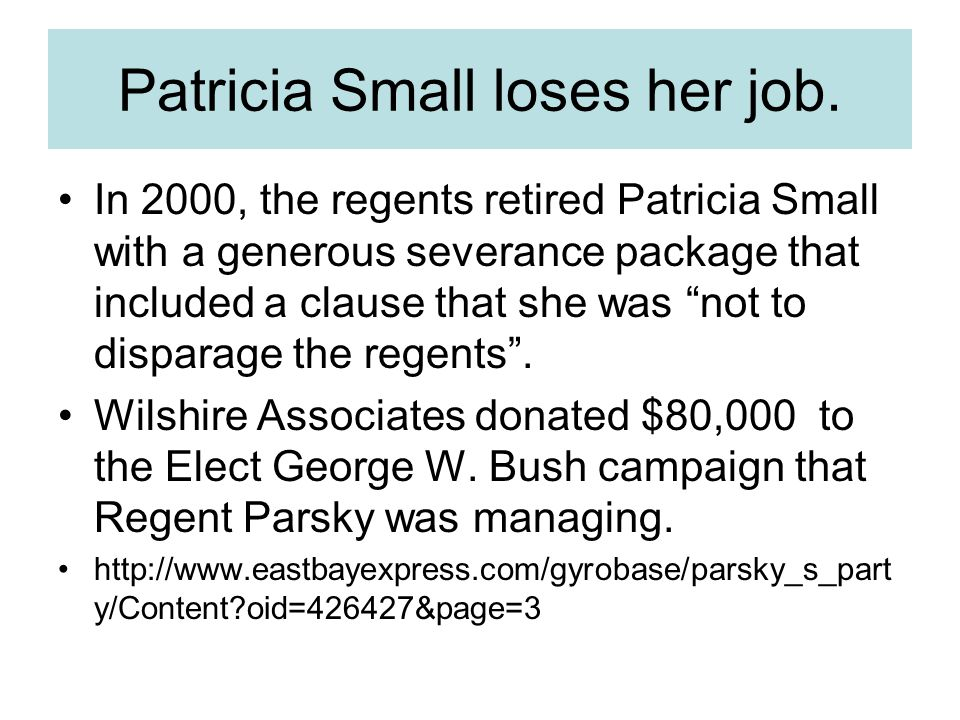 Patricia Small loses her job.
