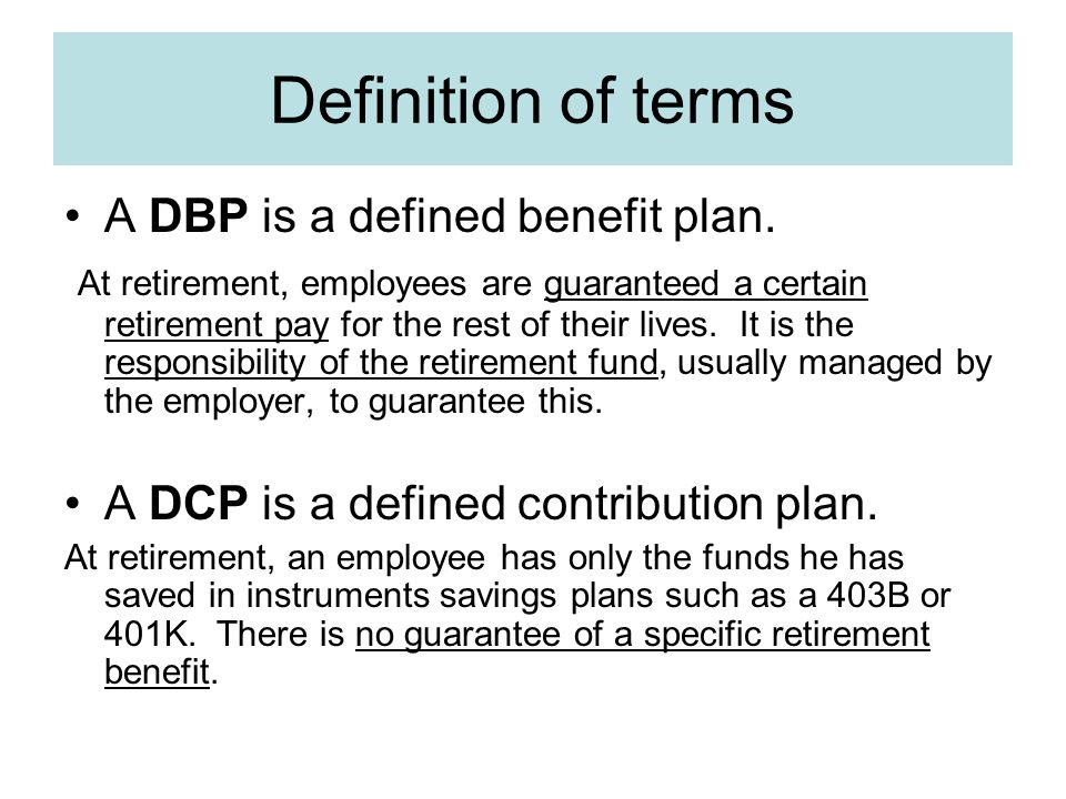 Definition of terms A DBP is a defined benefit plan.