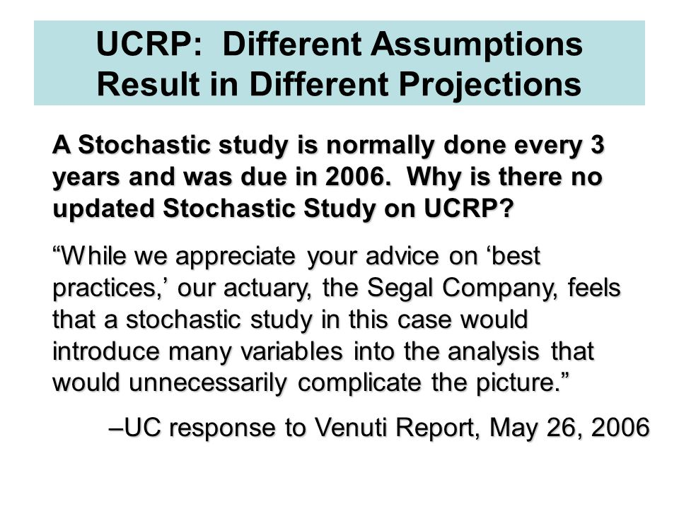 UCRP: Different Assumptions Result in Different Projections
