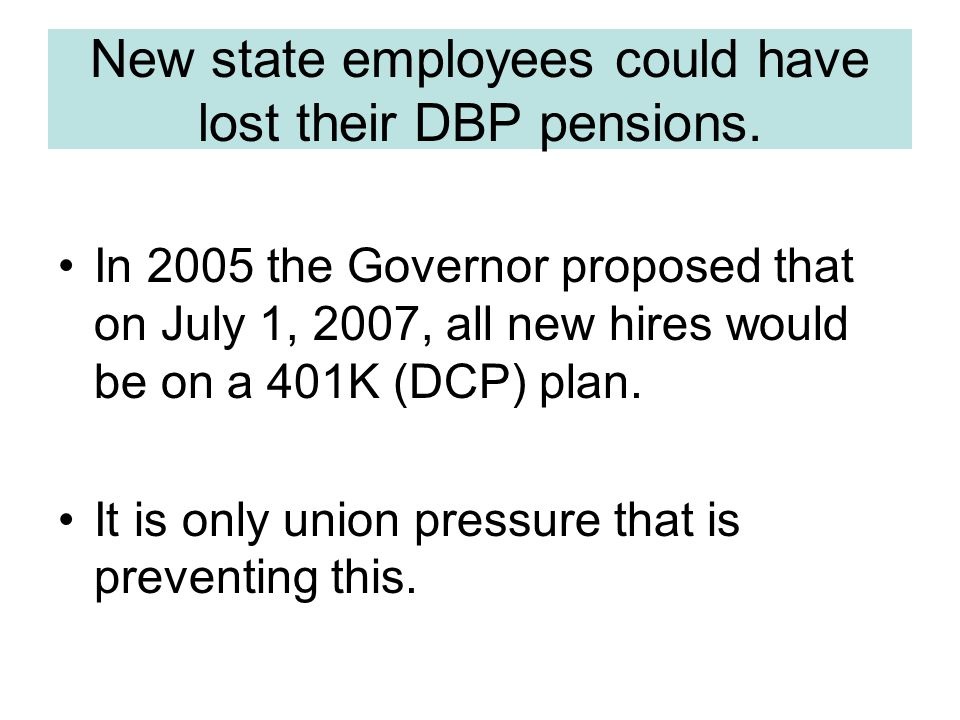 New state employees could have lost their DBP pensions.