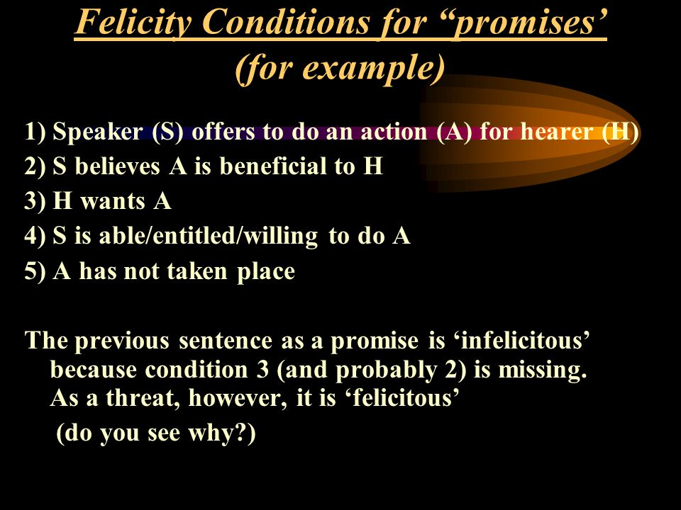 Felicity Conditions for promises' (for example)