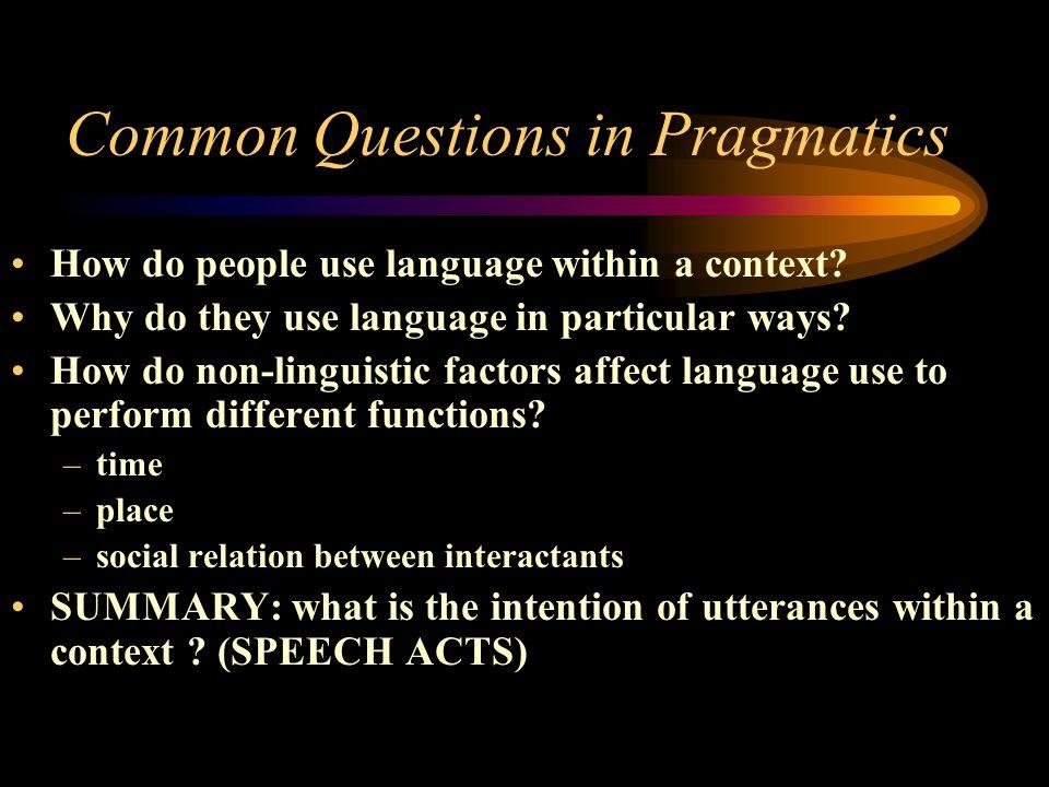 Common Questions in Pragmatics