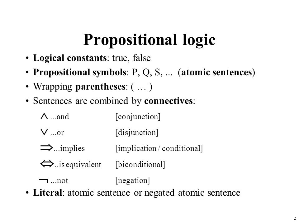 Propositional logic  ...and [conjunction]  ...or [disjunction]